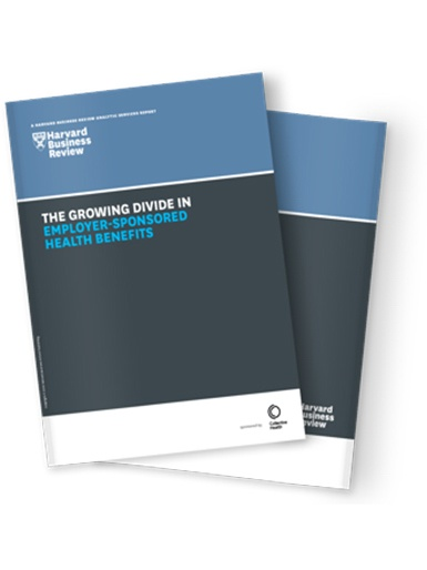 HBR Report-The Growing Divide in Employer Sponsored Health Benefits_385x514